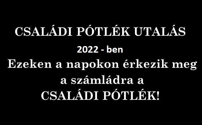 Családi pótlék utalása 2022